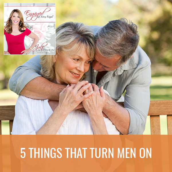EAA 6 | Things That Turn Men On