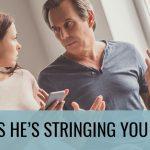 EAA 5 | Signs A Man Strings You Along