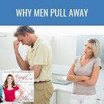 EAA 17 | Why Men Pull Away