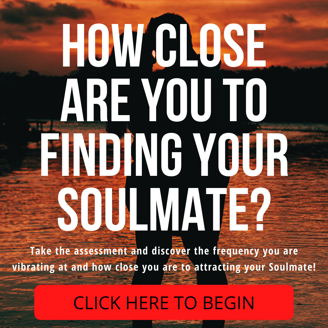 How close are you to finding your soulmate? Take the assessment and discover the frequency you are vibrating at and how close you are to attracting your Soulmate! Click here to begin