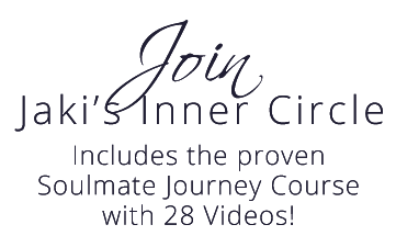Join Jaki's Inner Circle. Includes the proven Soulmate Journey Course with 28 Videos!